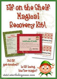 Elf on the Shelf Magical Recovery Kit - If your elf gets touched or is losing their magic use the Elf recovery kit. Includes free printable bag toppers for glitter, letter from Santa, and a certificate of health for your elf. So cute!