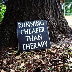 Running - cheaper then therapy! #running