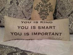Pillow with Quote from The Help  by DinhamDesigns on Etsy, $26.00