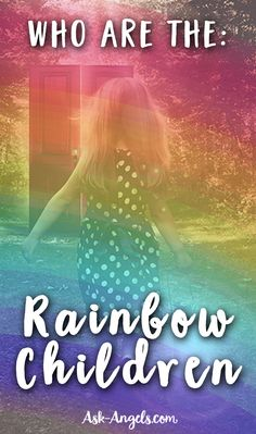 Who Are The Rainbow Children?
