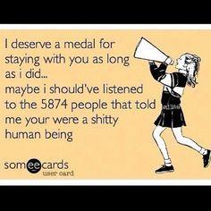 I deserve a medal.