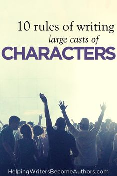 The 10 Rules of Writing Large Casts of Characters - Helping Writers Become Authors Creative Writing Tips, Book Writing Tips, Writing Resources, Writing Help, Writing Skills, Writing Prompts, Writing Websites, Writing Programs, Writing Courses