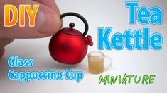 DIY Realistic Miniature Tea Kettle with cup | DollHouse | No Polymer Clay! - YouTube