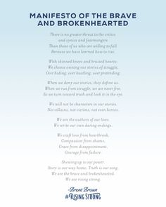 Manifesto of the Brave & Brokenhearted: The Rising Strong, Brene Brown Great Quotes, Quotes To Live By, Life Quotes, Inspirational Quotes, Change Quotes, Attitude Quotes, Quotes Quotes, Motivational People, Amazing Quotes