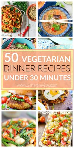 50 Vegetarian Dinner Recipes under 30 Minutes. A list of healthy meatless dinner ideas that are healthy, simple and fast.