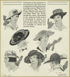 "[Women wearing felt hats, 1915.] Late summer. ""... the colors are of such a wide range that it is possible to obtain any desired shade."""