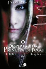 Livrarias Curitiba Livros : O DESPERTAR DA PRINCESA DE FOGO - BARAUNA