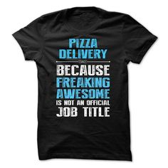Pizza Delivery is freaking awesome T-Shirts, Hoodies. Get It Now ==► https://www.sunfrog.com/Funny/Pizza-Delivery-is-freaking-awesome.html?id=41382