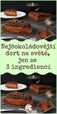 Nejčokoládovější dort na světě, jen ze 3 ingrediencí - RECETIMA Healthy Baking, Brownies, Food Porn, Food And Drink, Sweets, Lunch, Cookies, Chocolate, Eat