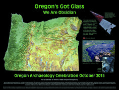 Oregon's got glass : we are obsidian : Oregon archaeology celebration October 2015, by the Oregon State Historic Preservation Office