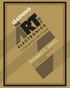 Learning the Art of Electronics: A Hands-On Lab CoursePrice: (as of - Details) This introduction to circuit design is unusual in several respects. First, it offers not just explanations, but a full course. Learn Art, Learn To Read, Reading Online, Books Online, Uk Online, The Art Of Electronics, First Principle, Circuit Design, Video Games For Kids
