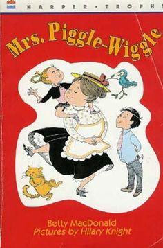 mrs piggle wiggle a childhood favorite  Love this book
