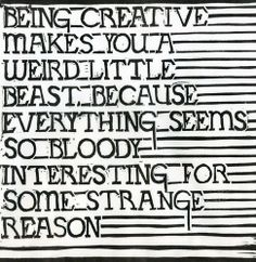 Being creative makes you a weird little beast because everything seems so bloody interesting for some strange reason. True perhaps. What is true is that this hand lettering is just devine.