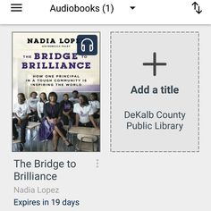 #bookvibes and other book-ish: #THEBRIDGETOBRILLIANCE: How One #Principal In A Tough Community Is #Inspiring The World by #NadiaLopez on #audiobook via #OverDrive from #dekalbcountypubliclibrary #eBooks | #turnupabook #theresanappforthat #scribesandvibes #bookish #recommendedreads | #dcpldigital