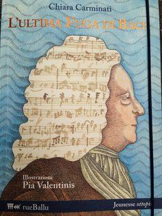 """Piccoli Viaggi Musicali: Bach (1) - Libro di lettura: """"L'ultima fuga di Bac..."""
