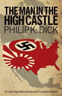 The Man in the High Castle by Philip K. Dick   La svastica sul sole di Philip K. Dick