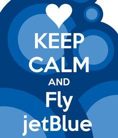 Keep Calm and Fly @JetBlue Airways