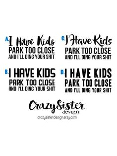Hey, I found this really awesome Etsy listing at https://www.etsy.com/ca/listing/512055236/i-have-kids-decal-ill-ding-your-shit-i
