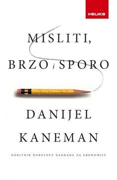 Даниjел Канеман: Мислити, брзо и споро