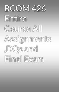 """Read """"BCOM 426 Entire Course All Assignments ,DQs and Final Exam"""" #wattpad #random Visit Now for more Assignments and Complete Courses:  www.hwguides.com"""