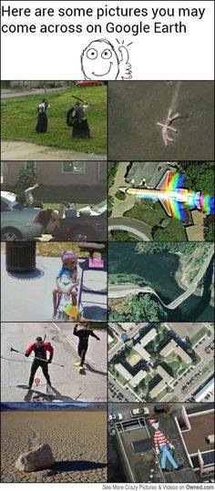 The crazy things you can find on Google earth. -