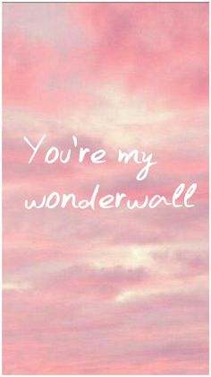 You're my Wonderwall. Music Aesthetic, Aesthetic Vintage, Song Quotes, Song Lyrics, I Love Books, My Books, Son Luna, Wonderwall, Book Fandoms