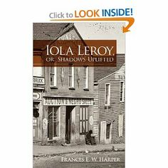 "Iola Leroy, or, Shadows Uplifted (Dover Books on Literature & Drama): Frances E. W. Harper  Amazing book. One of my favorites. ""this 1892 work was among the first novels published by an African-American woman"""