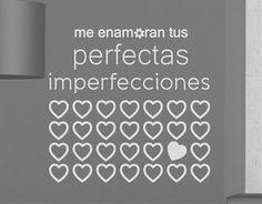 """#Vinilosdecorativos con #frases y #textos """"Me enamoran tus perfectas imperfecciones"""""""