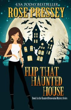 Flip That Haunted House (A Haunted Renovation Mystery Book 1) by Rose Pressey http://www.amazon.com/dp/B005UIBWMC/ref=cm_sw_r_pi_dp_yEeMvb02A45YX