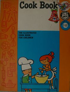 Vintage Cook Book The Illustrated Cook Book for Children 1960