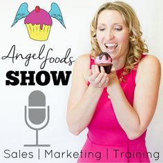 Angel Foods Show (Podcast): ales + Marketing + Training = Growing Sweet Business (includes 'recipe for your business success' | http://angelfoods.net/category/podcast/