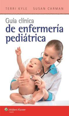Kyle T. i Carman S. Guía clínica de enfermería pediátrica. L'Hospitalet de Llobregat : Wolters Kluwer; 2014.