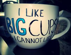 Hey, I found this really awesome Etsy listing at http://www.etsy.com/listing/154818852/coffee-mug-i-like-big-cups-and-i-cannot