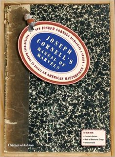 Amazon.com: Joseph Cornell's Manual of Marvels: How Joseph Cornell reinvented a French agricultural manual to create an American masterpiece (9780500516492): Dickran Tashjian, Analisa Leppanen-Guerra: Books