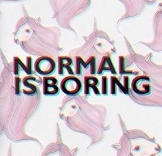 """Normal is boring"" ~ pastel goth quotes"