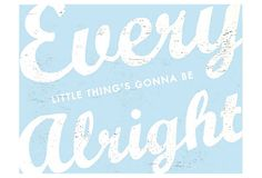 Every Little Thing's Gonna be Alright on OneKingsLane.com