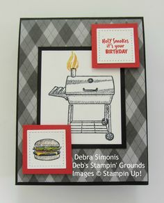 Outdoor Barbecue Maculine Birthday Card Deb s Stampin Grounds Masculine Birthday Cards, Birthday Cards For Men, Masculine Cards, It's Your Birthday, Guy Birthday, Outdoor Barbeque, Barbecue, Monster Cookie Bars, Outdoor Kitchen Bars