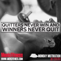 Quitters never win and winners never quit. #mondaymotivation #motivation #noexcuses