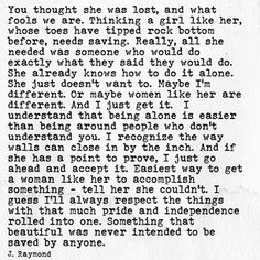 J Raymond I really like this guy's writing. Great Quotes, Quotes To Live By, Me Quotes, Inspirational Quotes, Boss Quotes, Meaningful Quotes, Pretty Words, Beautiful Words, R M Drake