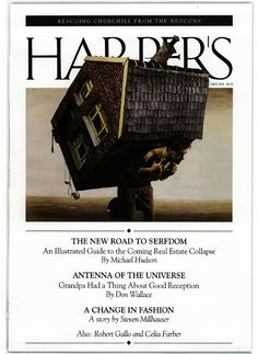 The New Road to Serfdom - May 2006 Michael Hudson, Harper's Magazine, Documentary Photography, Journalism, Looking Back, Documentaries, Old Things, America, In This Moment
