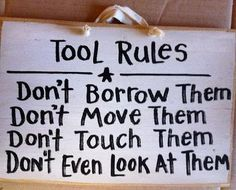 Tool rules sign Don't borrow move touch them gift for man dad Fathers day garage decor wood workshop Great Father's Day Gifts, Unique Gifts For Men, Woodworking Shop, Woodworking Projects, Woodworking Machinery, Tips & Tricks, Do It Yourself Home, Fathers Day Gifts, Wood Projects