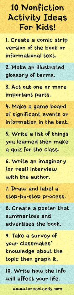 "(Interesting Nonfiction for Kids): 10 Nonfiction Activity Ideas for Kids Reading response activities for non-fiction, from Loreen Leedy- need this for some of my ""beyond level"" kids Nonfiction Activities, Reading Activities, Nonfiction Books, Early Finishers Activities, Library Activities, Comprehension Activities, Reading Resources, Group Activities, Creative Activities"