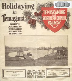 """Brochure of the Temiskaming & Northern Ontario Railway, c. """"Holidaying in Temagami"""", photograph of the wharf at Temagami Largest Countries, Countries Of The World, Singing The National Anthem, Canadian Travel, Canada Eh, Travel Posters, Cobalt, Ontario, Transportation"""