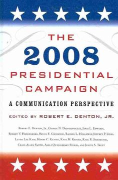 2008 Presidential Campaign : A Communication Perspective