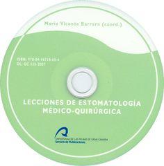 Lecciones de estomatología médico-quirúrgica - CD. http://kmelot.biblioteca.udc.es/record=b1421061~S12*gag