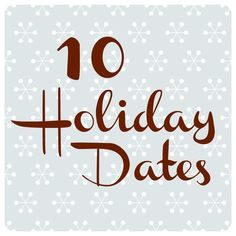 10 Holiday Date ideas