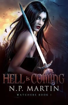 Book Review: Hell is Coming (Watchers Book 1) by N.P. Martin - Metaphors and Moonlight
