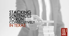When a defendant in Texas is charged with more than one offense, there is a chance that the judge might be able to stack the sentences? Criminal Law, Criminal Defense, Fort Worth, Sentences, Texas, Running, Learning, Racing, Frases