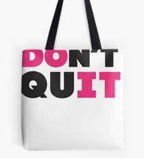 Don't Quit (Pink, Black) Tote Bag
