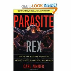 Parasite Rex Parasite Rex (with a New Epilogue): Inside the Bizarre World of Nature's Most Dangerous Creatures